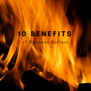 10 benefits of biomass boilers - flames